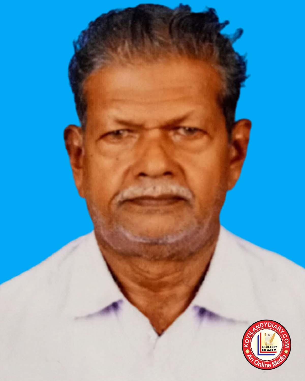 കൊയിലാണ്ടി കാക്കപൊയിൽ (കോയാന്റെവളപ്പിൽ) കുഞ്ഞിരാമൻ (85)